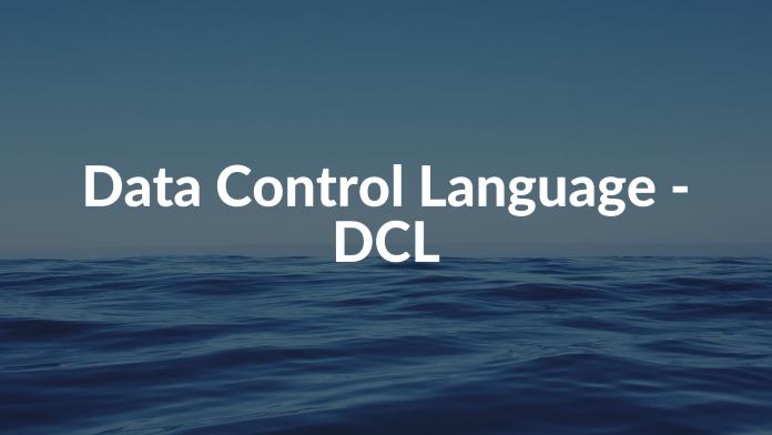 Data Control Language - DCL