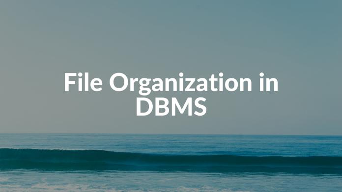 File Organization in DBMS