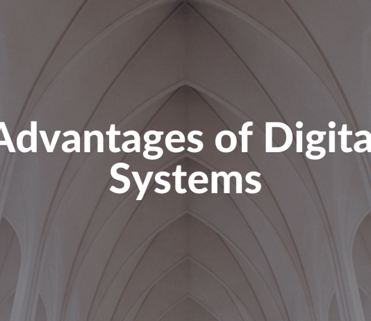 Advantages of Digital Systems