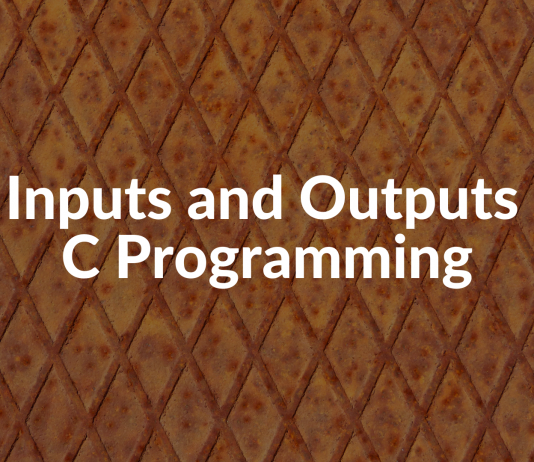 C Inputs and Outputs in C Programming