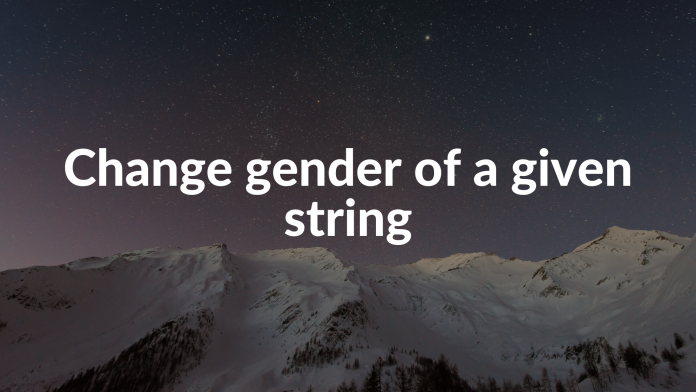 Change gender of a given string