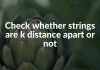 Check whether strings are k distance apart or not