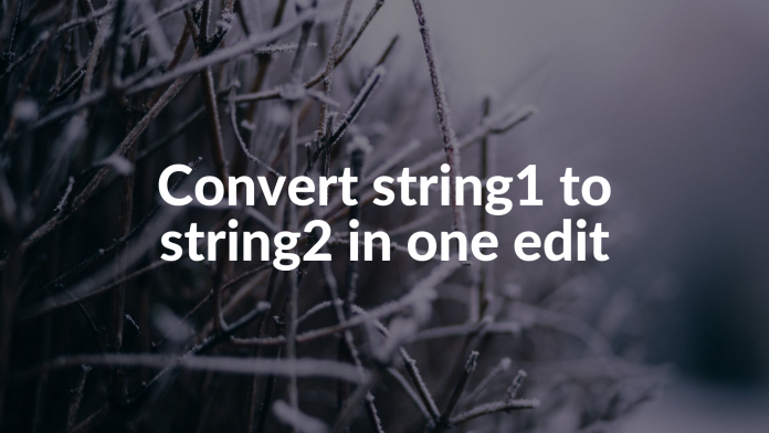 Convert string1 to string2 in one edit