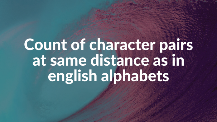 Count of character pairs at same distance as in english alphabets