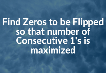 Find Zeros to be Flipped so that number of Consecutive 1's is maximized