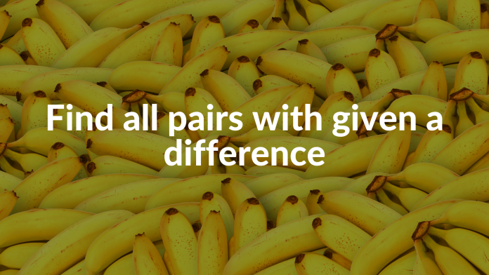 Find all pairs with given a difference