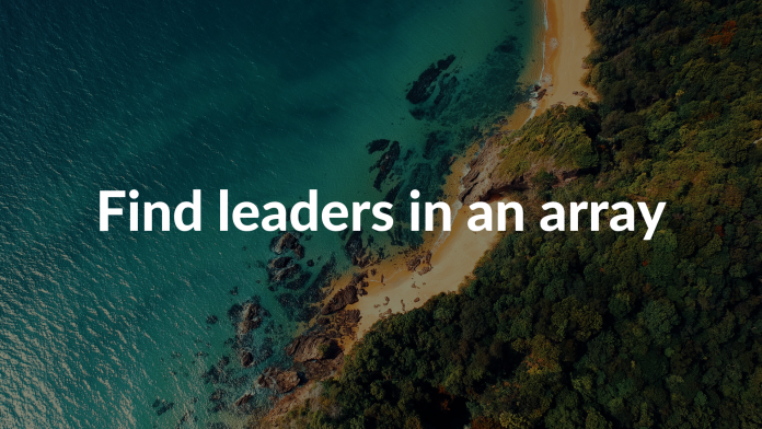 Find leaders in an array