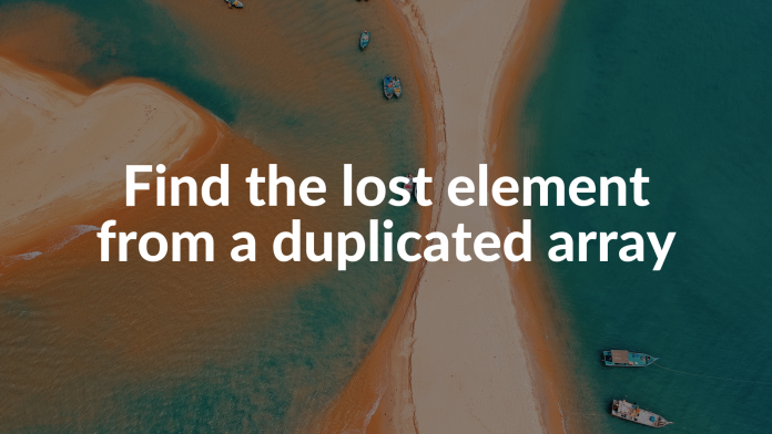 Find the lost element from a duplicated array
