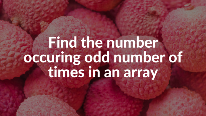 Find the number occuring odd number of times in an array