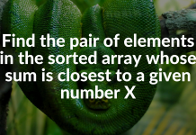 Find the pair of elements in the sorted array whose sum is closest to a given number X