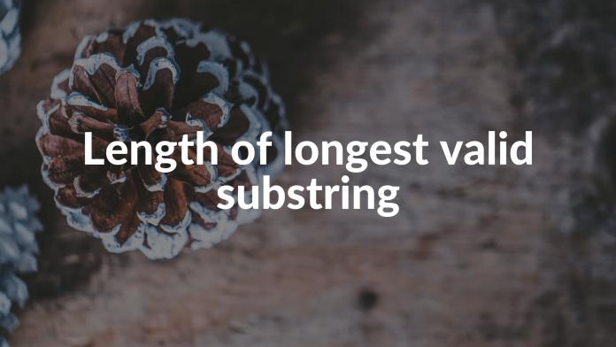 Length of longest valid substring