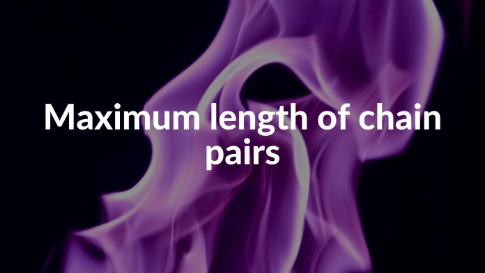 Maximum length of chain pairs