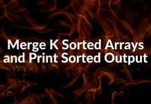 Merge K Sorted Arrays and Print Sorted Output