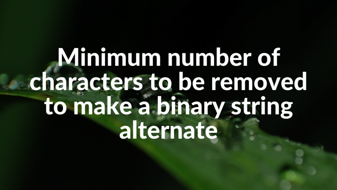Minimum number of characters to be removed to make a binary string alternate