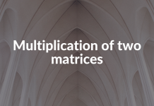 Multiplication of two matrices