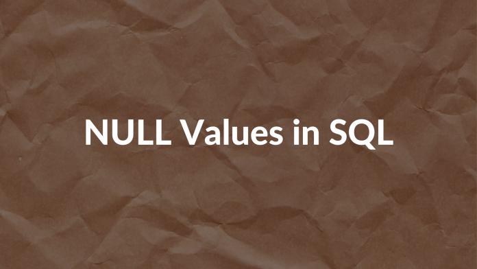 NULL Values in SQL