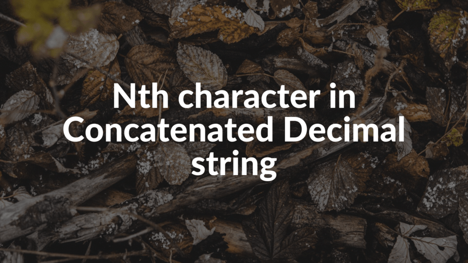Nth character in Concatenated Decimal string