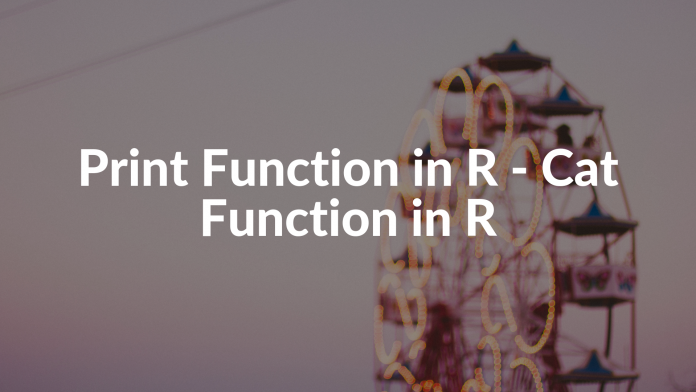 Print Function in R - Cat Function in R