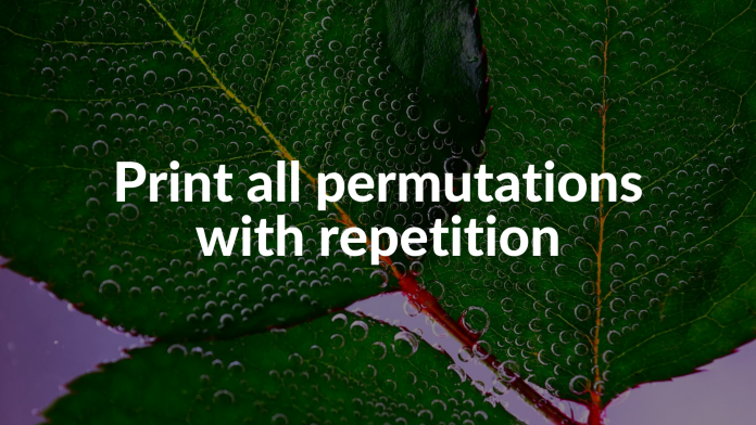 Print all permutations with repetition