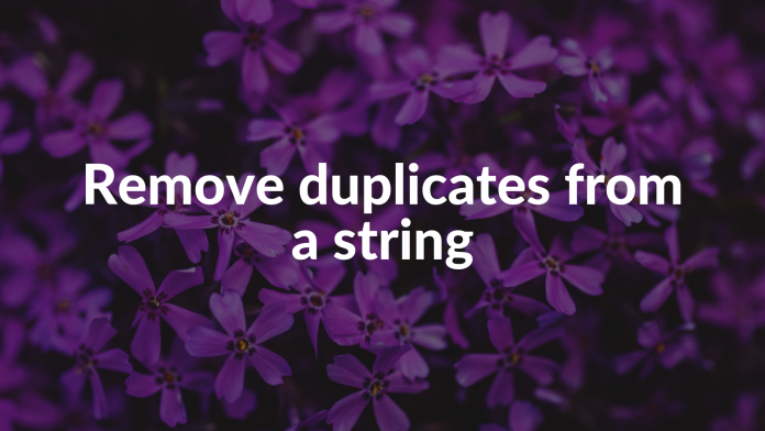 Remove duplicates from a string