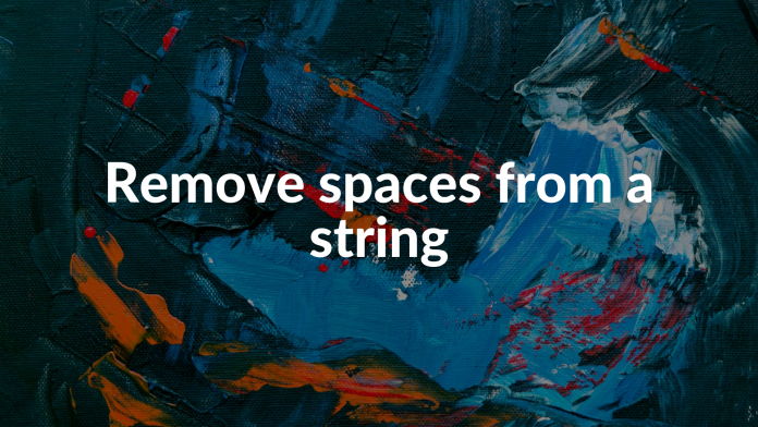 Remove spaces from a string