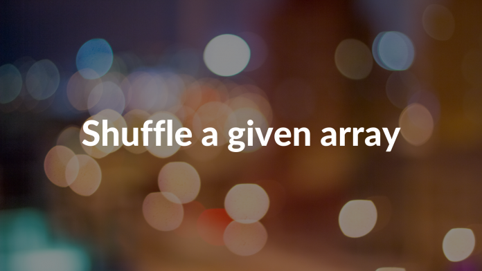 Shuffle a given array