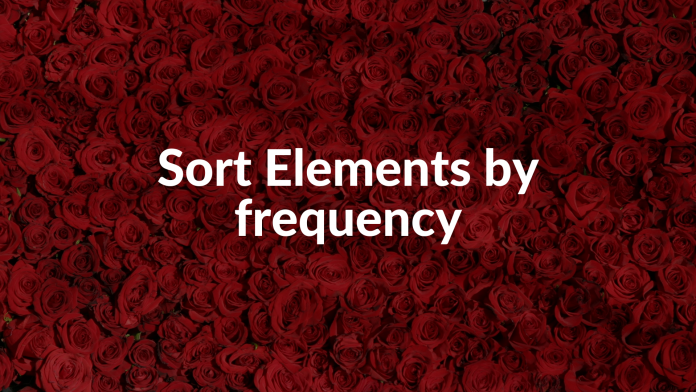 Sort Elements by frequency
