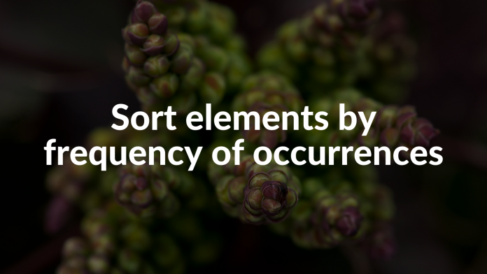 Sort elements by frequency of occurrences