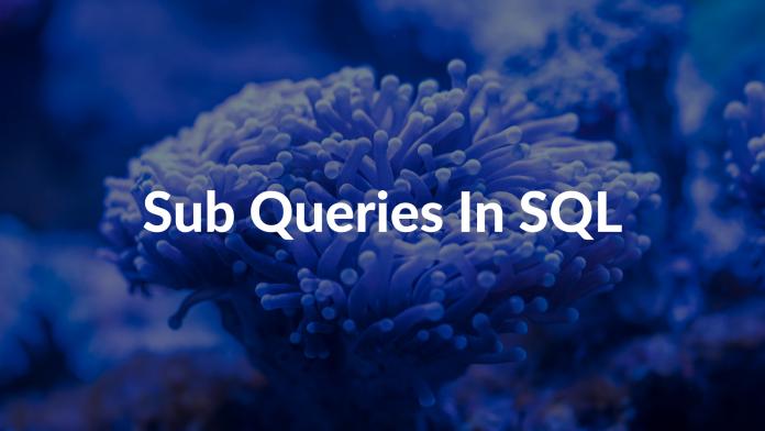 Sub Queries In SQL