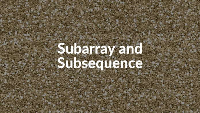 Subarray and Subsequence