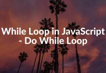 While Loop in JavaScript - Do While Loop