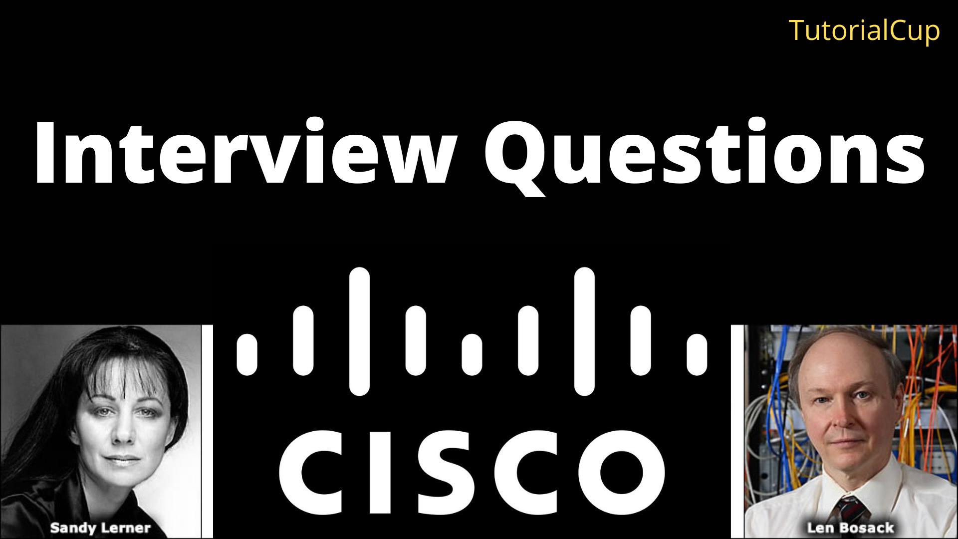 Cisco Interview Questions