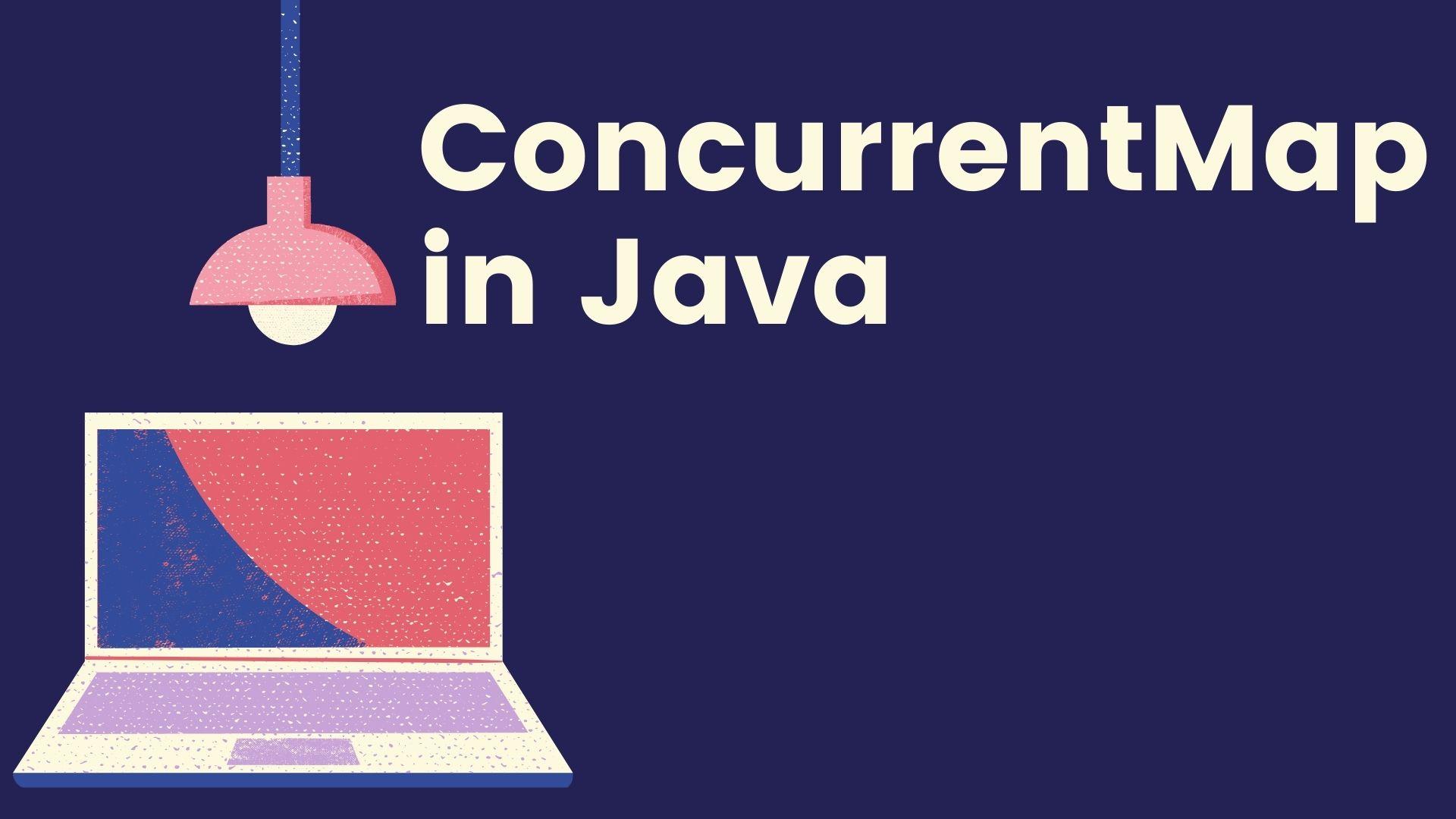 ConcurrentMap in Java